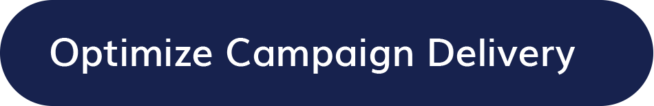 Optimize Campaign Delivery